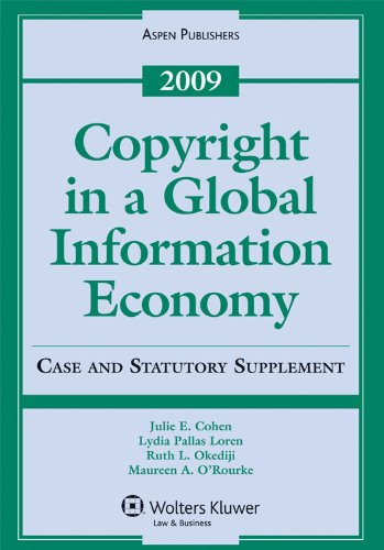 Copyright in a Global Information Economy: 2009 Case and Statutory Supplement