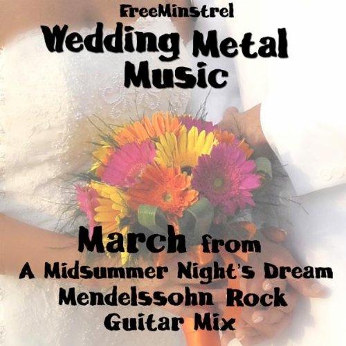 Amazon Wedding Metal Music March From A Midsummer Nights Dream Mendelssohn Rock Guitar