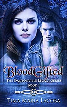 BloodGifted: The Dantonville Legacy 1 (A Sydney Vampire Story) by [Lacoba, Tima Maria]