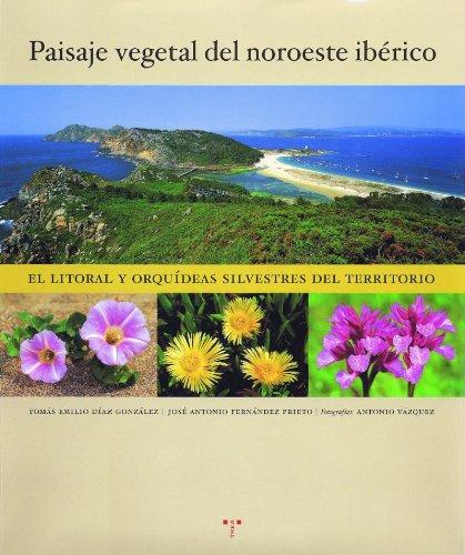 Descargar Libro El Paisaje Vegetal Del Noroeste Ibérico.: El Litoral Y Las Orquídeas Silvestres Del Territorio Tomás Emilio Díaz