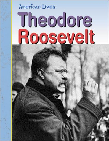Theodore Roosevelt (American Lives: Presidents) PDF Text fb2 ebook