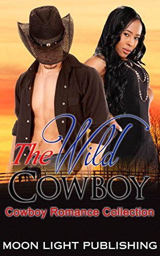 Search : COWBOY ROMANCE: WESTERN ROMANCE: Wild Cowboy (Romance Short BWWM Stories Interracial Contemporary Multicultural Billionaire) (FREE BONUS BOOK AND FREE GIFT INCLUDED 1)