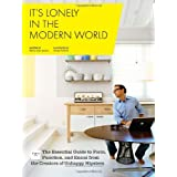 It's Lonely in the Modern World: The Essential Guide to Form, Function, and Ennui from the Creators of Unhappy Hipsters ~ Molly Jane Quinn