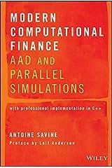Modern Computational Finance: AAD and Parallel Simulations Kindle Edition