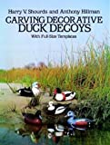 img - for By Harry V. Shourds - Carving Decorative Duck Decoys: With Full-Size Templates (1984-08-16) [Paperback] book / textbook / text book
