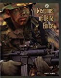 Weapons of Delta Force, Fred J. Pushies, 0760311390