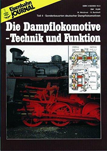 Die Dampflokomotive - Technik und Funktion - Teil 4 - Sonderbauarten deutscher Dampflokomotiven - Eisenbahn Journal Archiv