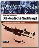 ZEITGESCHICHTE - Die deutsche Nachtjagd - Bildchronik der deutschen Nachtjäger bis 1945 - FLECHSIG Verlag (Flechsig - Geschichte/Zeitgeschichte)