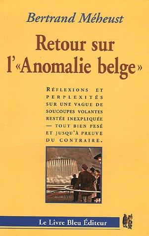 retour sur l'anomalie belge : réflexions et perplexités sur une vague de soucoupes volantes restée inexpliquée...