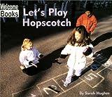 Let's Play Hopscotch, Sarah Hughes, 0516230379