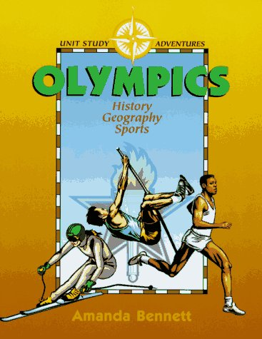 Olympics: History, Geography, & Sports (Unit Study (Geography Unit Study)