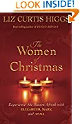 #4: The Women of Christmas: Experience the Season Afresh with Elizabeth, Mary, and Anna