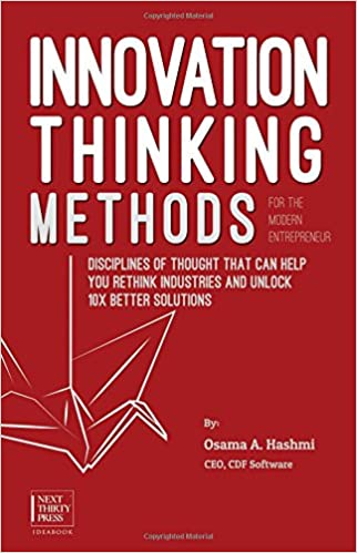 Innovation thinking methods for the modern entrepreneur disciplines innovation thinking methods for the modern entrepreneur disciplines of thought that can help you rethink industries and unlock 10x better solutions osama fandeluxe Gallery