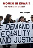 Front cover for the book Women in Kuwait: The Politics of Gender by Haya Al-Mughni