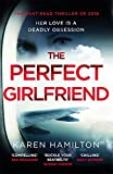 The Perfect Girlfriend: The gripping and twisted Sunday Times Top Ten Bestseller that everyone's talking about!
