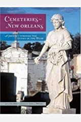 Cemeteries of New Orleans: A Journey Through the Cities of the Dead Hardcover