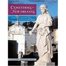 Cemeteries of New Orleans: A Journey Through the Cities of the Dead