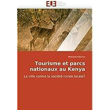 Tourisme et parcs nationaux au Kenya: La ville contre la société rurale locale?
