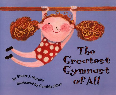 The Greatest Gymnast of All: Opposites, Level 1 (Mathstart)