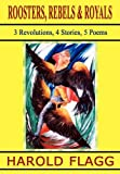 img - for ROOSTERS, REBELS & ROYALS: 3 Revolutions, 4 Stories, 5 Poems book / textbook / text book