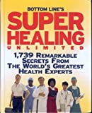 Bottom Line's Super Healing Unlimited, Bottom Line Books, 0887234291