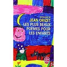 PLUS BEAUX POÈMES POUR LES ENFANTS (LES) : ANTHOLOGIE DE JEAN ORIZET