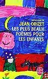 Les plus beaux poèmes pour les enfants par Orizet