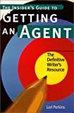 The Insider's Guide to Getting an Agent, Lori Perkins, 0898799090