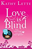 Love Is Blind (Quick Reads) by Kathy Lette (2013-01-31)