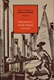 Image of Reflections on the Revolution in France (Select works of Edmund Burke, Volume 2)