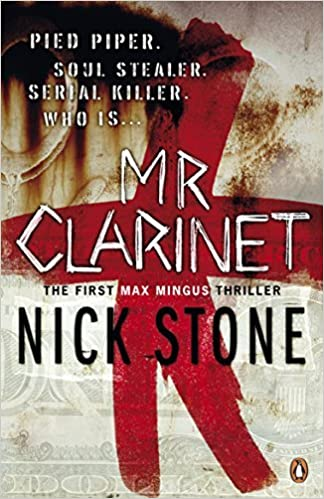 Book Mr Clarinet (A Max Mingus Thriller) by Nick Stone (2011-08-04)