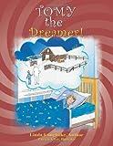 Tomy - the Dreamer!, Linda Unugboke, 1467877174