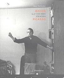 Bacon La vie des images Picasso