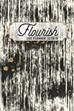 2019 Flourish Life Planner: Weekly Calendar & Dot Grid Journal: Household Organizer | 6 Month January - June: Gold Splatter | 6 x 9 In | 160 Pages