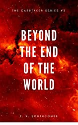 Beyond the End of the World (The Caretaker Series Book 3)
