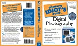 The Complete Idiot's Guide to Digital Photography (2nd Edition)