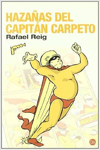Hazañas del capitan carpeto (Narrativa Española): Amazon.es: Reig ...