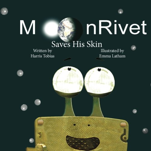 Download MoonRivet Saves His Skin: MoonRivet-- The Adventures of a Frog on the Moon pdf