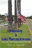 Saturday in Lake Murray Kiwanis, Dean A. Leptich, 0595195482