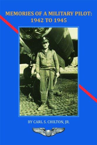 Memories of a Military Pilot: 1942 to 1945 (Trade Books)