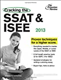 Cracking the SSAT & ISEE, 2013 Edition (Private Test Preparation)