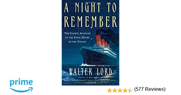A night to remember the classic account of the final hours of the a night to remember the classic account of the final hours of the titanic holt paperback walter lord nathaniel philbrick 9780805077643 amazon fandeluxe Document