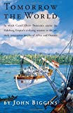 Tomorrow the World: In which Cadet Otto Prohaska Carries the Habsburg Empire's Civilizing Mission to the Entirely Unreceptive Peoples of Africa and ... Otto Prohaska Novels) (Historical Fiction)