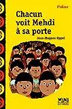vignette de 'Chacun voit Mehdi à sa porte (Jean-Hugues Oppel)'