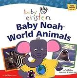 Baby Noah - World Animals, Julie Aigner-Clark, 0786854766