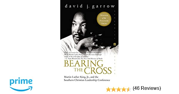 Bearing the Cross: Martin Luther King, Jr., and the Southern Christian Leadership Conference: David Garrow: 0351987654978: Amazon.com: Books