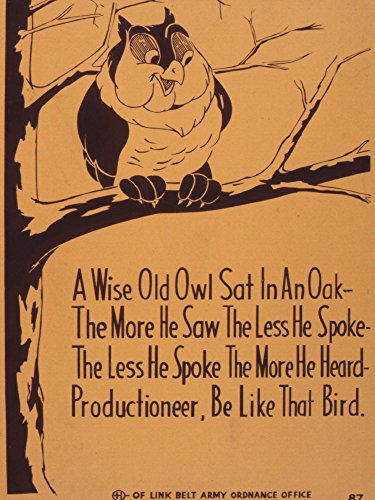 World War II Poster - A wise old owl sat in an oak - The more he saw the less he spoke - The less he spoke the more he heard ... - 535390 8.5