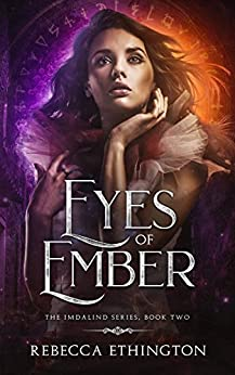 Eyes of Ember (Imdalind  Series Book 2) by [Ethington, Rebecca]