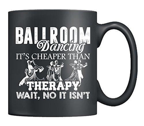 Dance Tea (Ballroom Dance Coffee Mug Ceramic - Not Cheaper Than Therapy Mug, Tea Cup Black 11Oz, Prefect Gifts For Friends (Black))