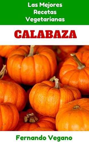 Calabaza (Spanish Edition) by [Vegano, Fernando]